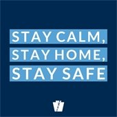 Stay Calm, Stay Home, Stay Safe.