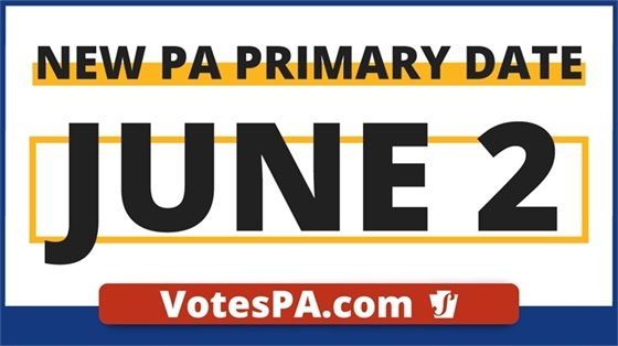New PA Primary Election Date - June 2. Visit votespa.com for info.